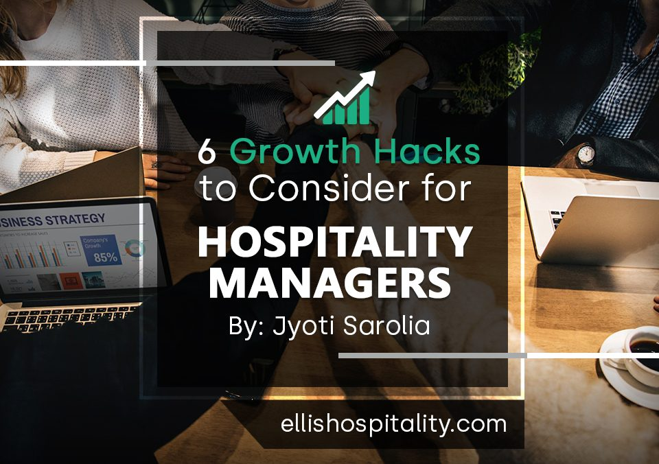 6 Growth Hacks to Consider for Hospitality Managers